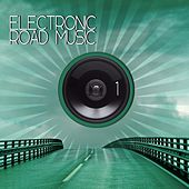 Electronic Road Music 1 by Various Artists