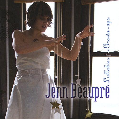 Lullabies for Grown-Ups by Jenn Beaupre