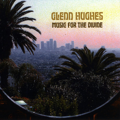 Music For The Divine by Glenn Hughes