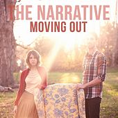 Moving Out by The Narrative