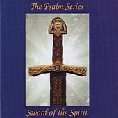 Sword of the Spirit: Psalm Series With Kent Henry Vol. 1 by Kent Henry
