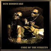 Code Of The Streets by Dem Hoodstarz