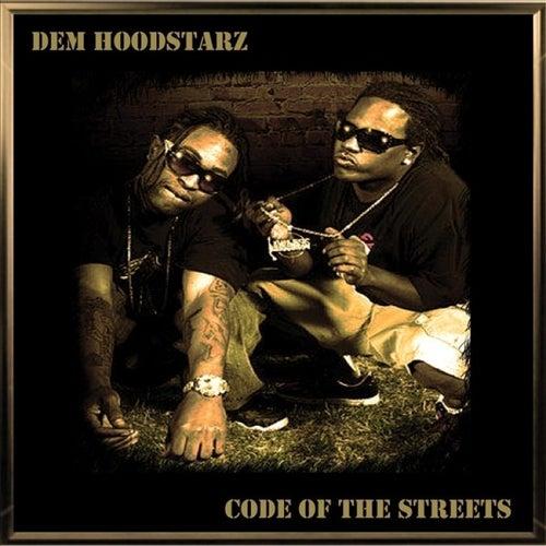Code Of The Streets by Dem Hoodstarz