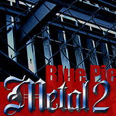 Blue Pie Metal 2 by Various Artists