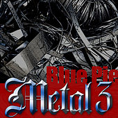 Blue Pie Metal 3 by Various Artists