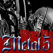 Blue Pie Metal 5 by Various Artists