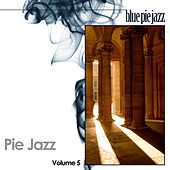 Pie Jazz Volume 5 by Various Artists