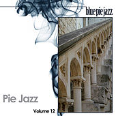 Pie Jazz Volume 12 by Various Artists
