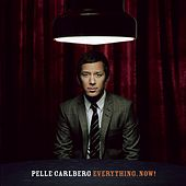 Everything. Now! by Pelle Carlberg
