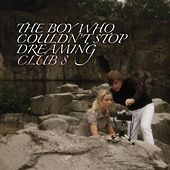 The boy who couldn't stop dreaming by Club 8
