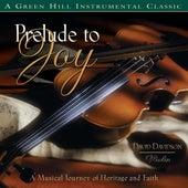Prelude To Joy by David Davidson