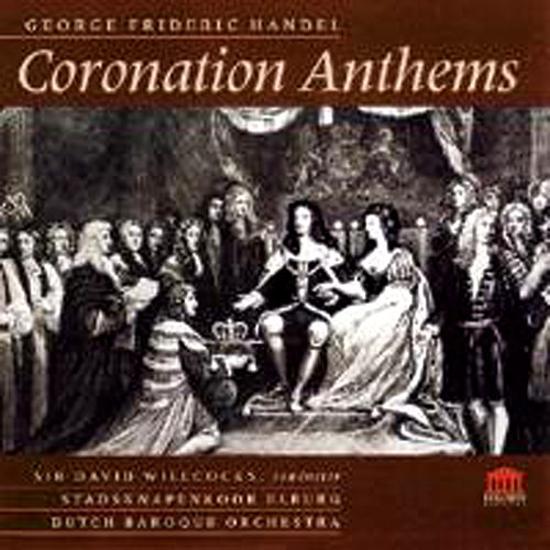 Handel: Four Coronation Anthems - Organ Concerto No. 1, Op. 7 by Various Artists