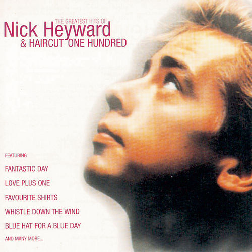 Greatest Hits Of Nick Heyward + Haircut 100 by Various Artists
