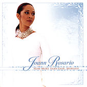 Now More Than Ever...Worship by Joann Rosario