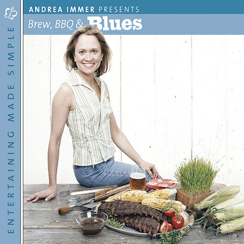 Entertaining Made Simple:  Brew, Barbecue, and Blues by Various Artists