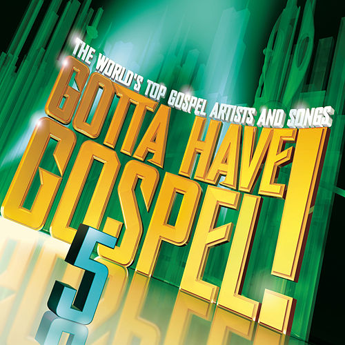 Gotta Have Gospel! 5 by Various Artists