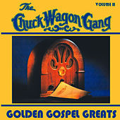 Golden Gospel Greats - Volume Two by Chuck Wagon Gang