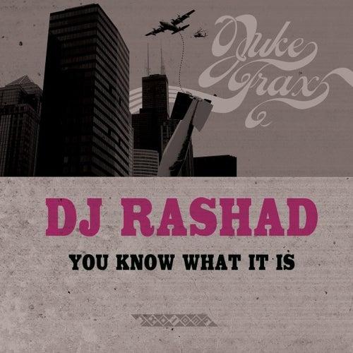 You Know What It Is by DJ Rashad