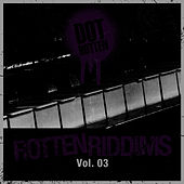 Rotten Riddims Volume 3 by Dot Rotten