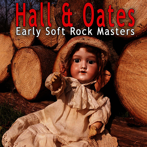 Early Soft Rock Masters by Hall & Oates