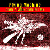 Smile A Little Smile For Me by The Flying Machine