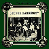The Uncollected: George Barnes And His Orchestra by George Barnes