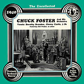 The Uncollected: Chuck Foster And His Orchestra by 3D's