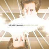 God Lead Your Soul by The Sleepy Jackson
