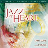 Jazz From The Heart by Sam Levine