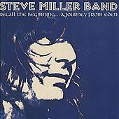Recall The Beginning...A Journey From Eden by Steve Miller Band