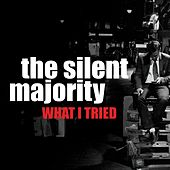 What I Tried by Silent Majority