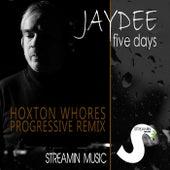 Five Days (Hoxton Whores Progressive Remix) by JayDee