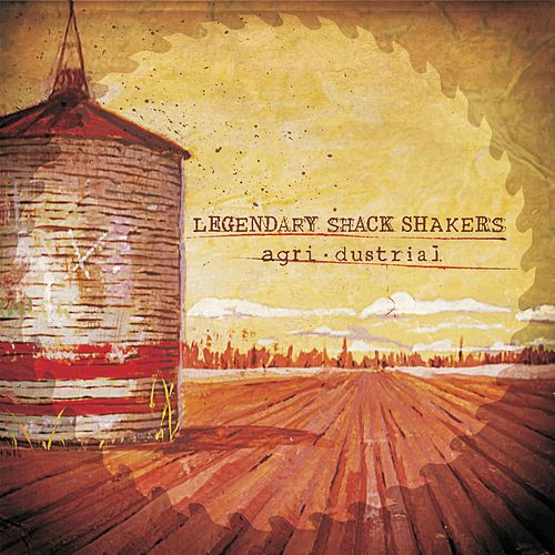 Agridustrial by Legendary Shack Shakers