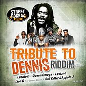 Tribute to Dennis Riddim by Street Rockaz Family