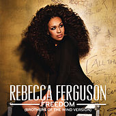 Freedom (Brothers Of The Wind Version) von Rebecca Ferguson