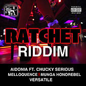 Ratchet Riddim by Various Artists