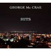 George MC Crae Hits by George McCrae