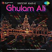 Sheesh Mahal by Ghulam Ali
