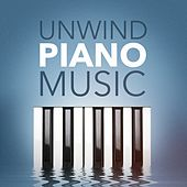 Unwind Piano Music by Various Artists