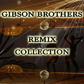 Gibson Brothers - Remix Collection by Gibson Brothers