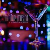 Miglior Musica Chillout da Aperitivo by Various Artists