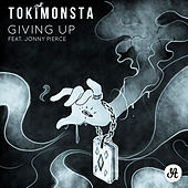 Giving Up (feat. Jonny Pierce) - Single by TOKiMONSTA