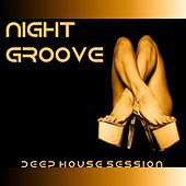 Night Groove (Deep House Session) by Various Artists