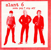 Soda Pop * Rip Off by Slant 6
