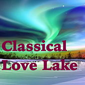 Classical Love Lake by Various Artists