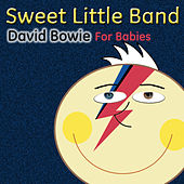 David Bowie for Babies by Sweet Little Band