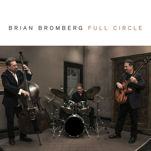 Full Circle by Brian Bromberg