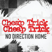 No Direction Home by Cheap Trick