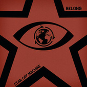 Belong by Star Off Machine