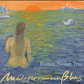 Mediterranean Blues by Robin Nolan Trio